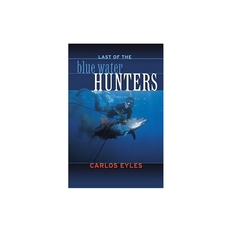 Last Of The Blue Water Hunters, Revised Book